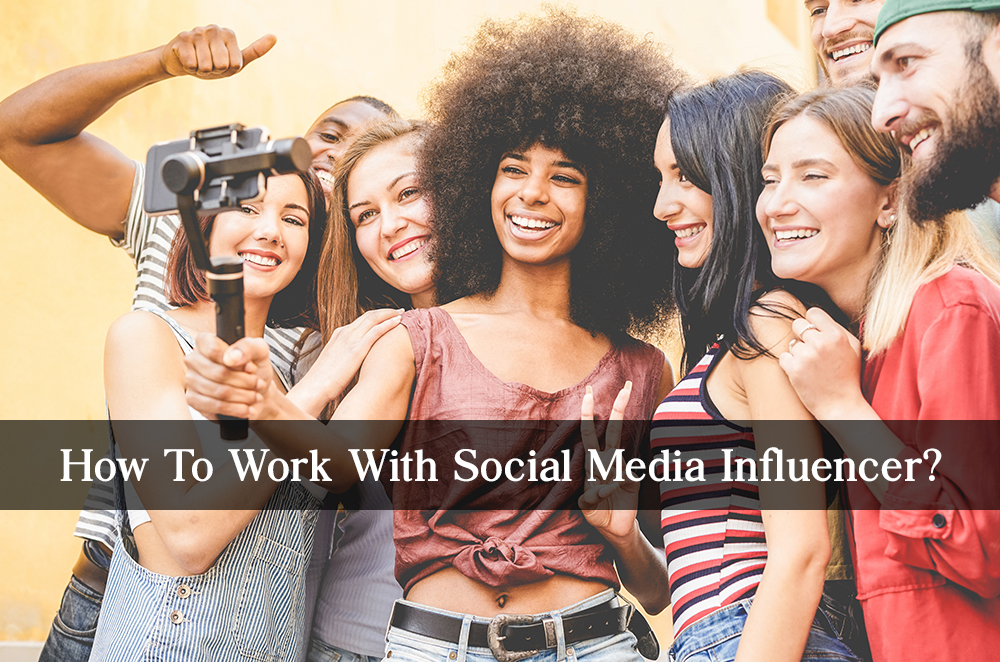 How to work with Social Media Influencers