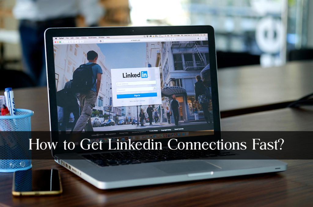 Get Linkedin Connections Fast