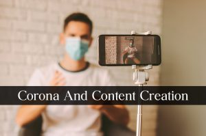 Corona And Content Creation