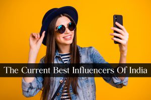 The Current Best Influencers of India